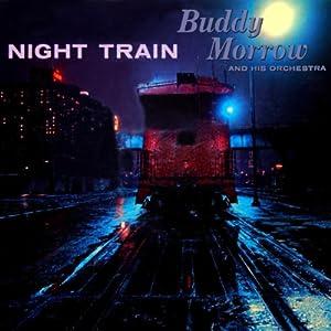 BUDDY MORROW -  NIGHT TRAIN
