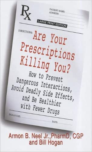Are Your Prescriptions Killing You written by Jr.   Armon B. Neel