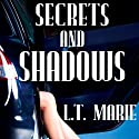Secrets and Shadows (       UNABRIDGED) by L. T. Marie Narrated by Erin Bennett