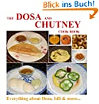 The Dosa and Chutney Cook Book, India...