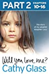 Will You Love Me?: The story of my ad...