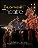 img - for The Enjoyment of Theatre (8th Edition) by Jim A. Patterson Patti P. Gillespie Jim Hunter Kenneth Cameron (2010-01-27) Paperback book / textbook / text book