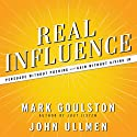 Real Influence: Persuade Without Pushing and Gain Without Giving In (       UNABRIDGED) by Mark Goulston, M.D., Dr. John Ullmen Narrated by Walter Dixon