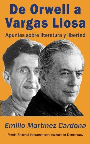 De Orwell a Vargas Llosa: Apuntes sobre literatura y libertad (Spanish Edition)