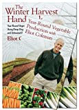 The Winter Harvest Handbook and Year-Round Vegetable Production with Eliot Coleman: Set