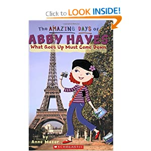 What Goes Up Must Come Down (The Amazing Days of Abby Hayes #18) by Anne Mazer