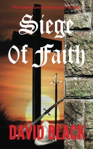 Siege Of Faith: The Chronicles Of Sir Richard Starkey