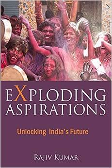 Exploding Aspirations: Unlocking India's Future
