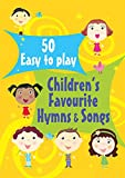 Kevin Mayhew 50 Easy to Play Children's Favourite Hymns and Songs