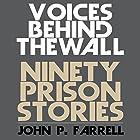 Voices Behind the Wall: Ninety Prison Stories Hörbuch von John P. Farrell Gesprochen von: David MacDonald
