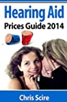Hearing Aid Prices Guide 2014: Compar...