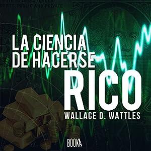 La ciencia de hacerse rico [The Science of Getting Rich] Audiobook