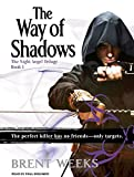 Brent Weeks The Way of Shadows (Night Angel)