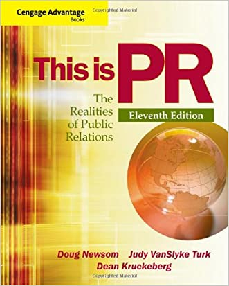 Cengage Advantage Books: This is PR: The Realities of Public Relations written by Doug Newsom