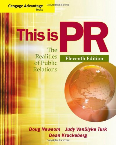 Cengage Advantage Books: This Is Pr: The Realities Of Public Relations (Wadsworth Series In Mass Communication And Journalism)
