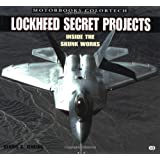 Lockheed Secret Projects: Inside the Skunk Works (Motorbooks Colortech)