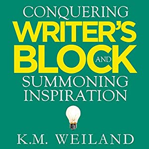 Conquering Writer's Block and Summoning Inspiration Audiobook