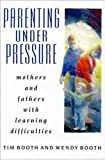 img - for Parenting Under Pressure: Mothers and Fathers With Learning Difficulties book / textbook / text book