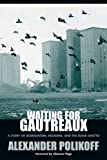 Waiting for Gautreaux: A Story of Segregation, Housing, and the Black Ghetto