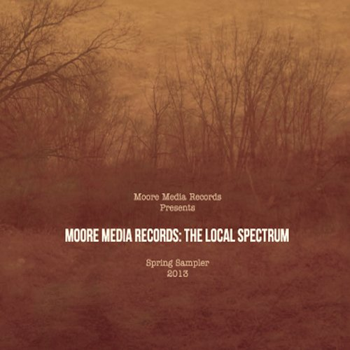 Moore Media Records: The Local Spectrum - Moore Media Records: The Local Spectrum