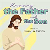 img - for Knowing the Father and the Son book / textbook / text book