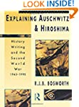 Explaining Auschwitz and Hiroshima: H...