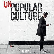Unpopular Culture | Livre audio Auteur(s) :  Guvna B Narrateur(s) :  Guvna B