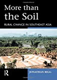 img - for More than the Soil: Rural Change in SE Asia book / textbook / text book