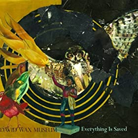 David Wax Museum - Everything is Saved