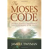 The Moses Code: The Most Powerful Manifestation Tool in the History of the Worldby James F. Twyman