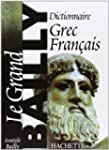 Dictionnaire Grec-Fran�ais. le Grand...