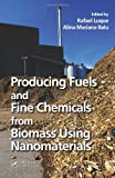img - for Producing Fuels and Fine Chemicals from Biomass Using Nanomaterials book / textbook / text book