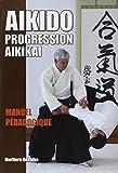 Aïkido : progression Aïkikaï : Manuel pédagogique