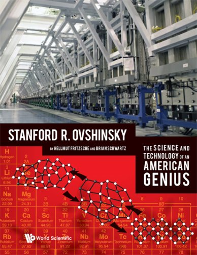 The Science And Technology Of An American Genius: Sanford R. Ovshinsky