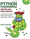 img - for Python Programming with the Java? Class Libraries: A Tutorial for Building Web and Enterprise Applications with Jython by Richard Hightower (2002-07-08) book / textbook / text book