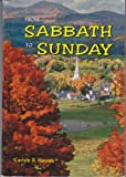 From Sabbath to Sunday: a Discussion of the Historical Aspects of the Sabbath Question, Showing How, When, Why, and By Whom the Change Was Made From