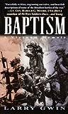 Larry Gwin Baptism: a Vietnam Memoir