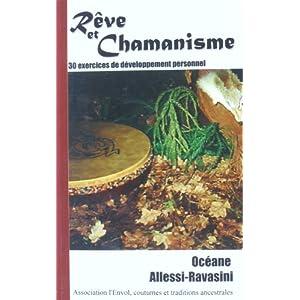 Rêve et Chamanisme, 30 exercices de développement personnel.