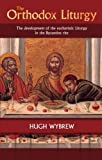 img - for The Orthodox Liturgy: The Development of the Eucharistic Liturgy in the Byzantine Rite book / textbook / text book