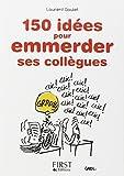 Petit Livre de - 150 idées pour emmerder ses collègues