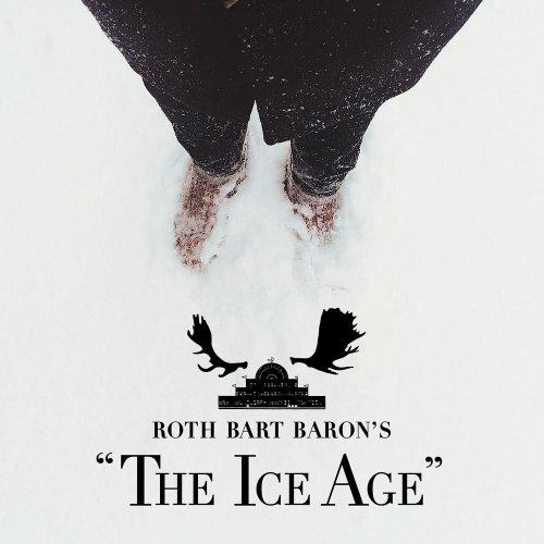"""ロットバルトバロンの氷河期 (ROTH BART BARON'S """"The Ice Age"""