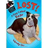 LOST! A Dog Called Bear (Rainbow Street Shelter) ~ Wendy Orr