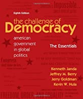 The Challenge of Democracy: American Government in Global Politics,   by Janda