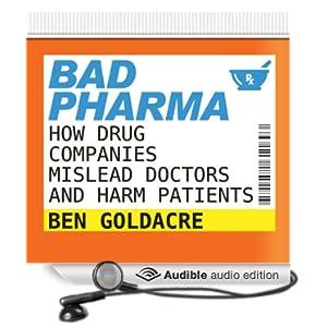 Bad Pharma - How Drug Companies Mislead Doctors and Harm Patients - Ben Goldacre