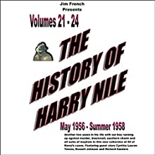The History of Harry Nile, Box Set 6 (Dramatized): Vol. 21-24, May 1956 - Summer 1958  by Jim French Narrated by Jim French