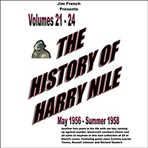 The History of Harry Nile, Box Set 6 (Dramatized): Vol. 21-24, May 1956 - Summer 1958 | [Jim French]