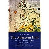 The Atlantean Irish: Ireland's Oriental & Maritime Herritage ~ Bob Quinn