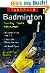 Handbuch Badminton: Training - Taktik...