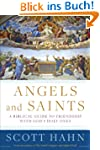 Angels and Saints: A Biblical Guide t...