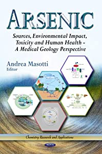 Arsenic [electronic resource] : sources, environmental impact, toxicity and human health : a medical geology perspective